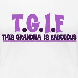 This grandma is fabulous - Women's Premium T-Shirt
