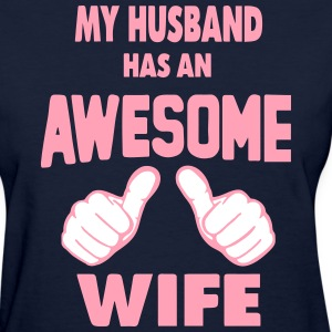 MY HUSBAND HAS AN AWESOME WIFE Women's T-Shirts - Women's T-Shirt