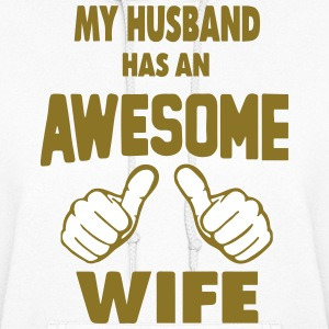 MY HUSBAND HAS AN AWESOME WIFE Hoodies - Women's Hoodie
