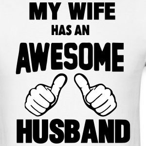 MY WIFE HAS AN AWESOME HUSBAND T-Shirts - Men's T-Shirt