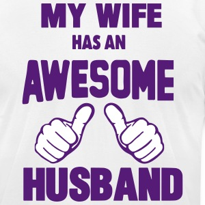 MY WIFE HAS AN AWESOME HUSBAND T-Shirts - Men's T-Shirt by American Apparel