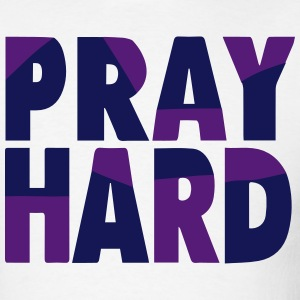 PRAY HARD T-Shirts - Men's T-Shirt