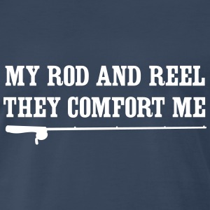 My rod and reel they comfort me T-Shirts - Men's Premium T-Shirt