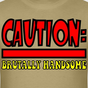 Brutally Handsome T-Shirts - Men's T-Shirt