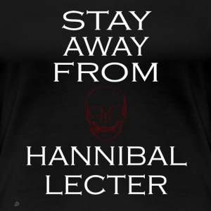 Hannibal: Stay Away From Hannibal Lecter White Women's T-Shirts - Women's Premium T-Shirt
