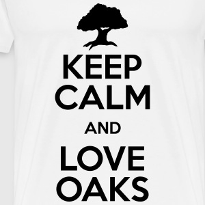keep calm and love oaks T-Shirts - Men's Premium T-Shirt