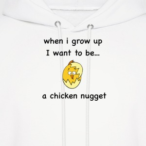 I want to be...a Chicken Nugget! - Men's Hoodie