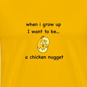 I want to be...a Chicken Nugget! - Men's Premium T-Shirt