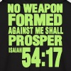 NO WEAPON FORMED AGAINST ME SHALL PROSPER Hoodies - Men's Hoodie