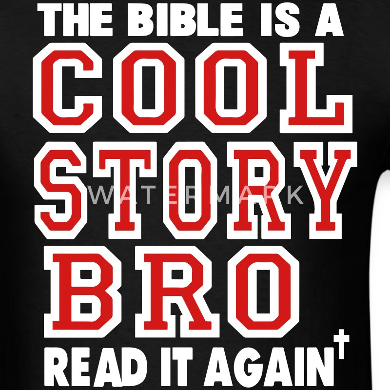 the bible is a cool story bro read it again t shirts mens t