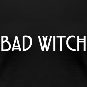 Bad Witch Women's T-Shirts - Women's Premium T-Shirt