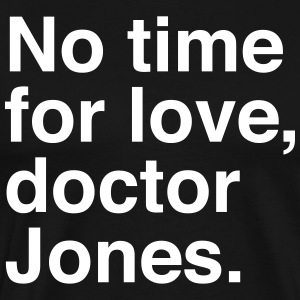 No Time for Love DJ (M) - Men's Premium T-Shirt