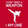 I don't need a weapon. I am one T-Shirts - Men's Premium T-Shirt