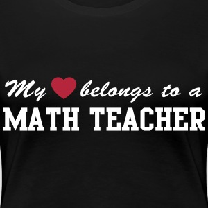 My heart belongs to a math teacher Women's T-Shirts - Women's Premium T-Shirt