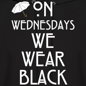On Wednesdays We Wear Black Hoodies - Men's Hoodie