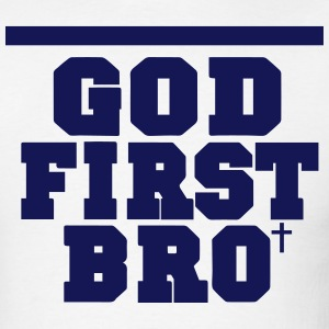 GOD FIRST BRO - Men's T-Shirt