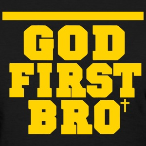 GOD FIRST BRO Women's T-Shirts - Women's T-Shirt