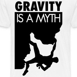 Gravity is a myth T-Shirts - Men's Premium T-Shirt