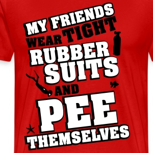 Surfing: My friends wear tight rubber suits T-Shirts - Men's Premium T-Shirt