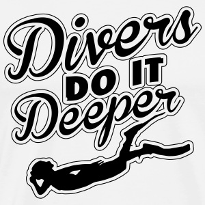 Divers do it deeper T-Shirts - Men's Premium T-Shirt