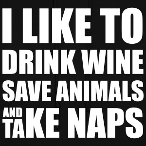 Drink Wine, Save Animals, Take Naps Hoodies - Women's Hoodie