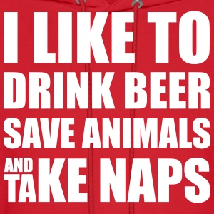 Drink Beer, Save Animals, Take Naps Hoodies - Men's Hoodie