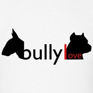Bully Love  T-Shirts - Men's T-Shirt