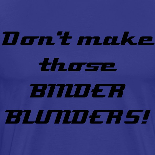 Don't make those BINDER BLUNDERS BLK