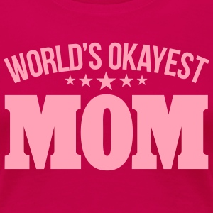 WORLD'S OKAYEST MOM Women's T-Shirts - Women's Premium T-Shirt