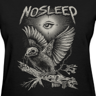 Design ~ NoSleep shirt - women!