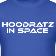 Design ~ Hoodratz In Space Title T-shirt