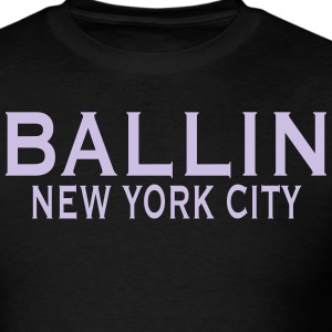 BALLIN NEW YORK CITY T-Shirts - Men's T-Shirt