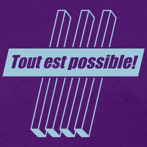 Tout est possible Women's T-Shirts - Women's T-Shirt