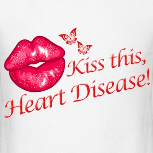 Kiss This Heart Disease T-Shirts - Men's T-Shirt