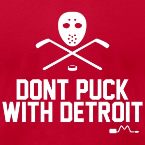 Don't Puck With Detroit T-Shirts - Men's T-Shirt by American Apparel