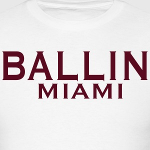 BALLIN MIAMI T-Shirts - Men's T-Shirt