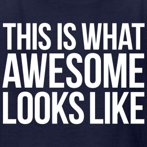 THIS IS WHAT AWESOME LOOKS LIKE Kids' Shirts - Kids' T-Shirt