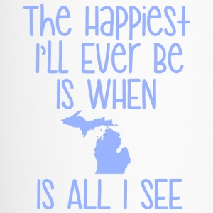 The Happiest I'll Ever Be Is When MI Is All I See Bottles & Mugs - Travel Mug