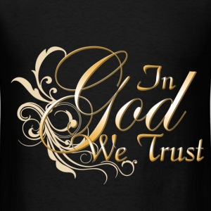 In God We Trust T-Shirts - Men's T-Shirt