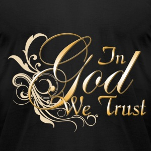 In God We Trust T-Shirts - Men's T-Shirt by American Apparel