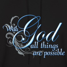 With God All Things Are Possible Hoodies