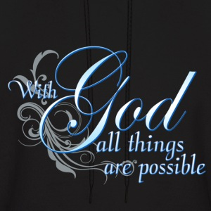 With God All Things Are Possible Hoodies - Men's Hoodie