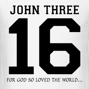John Three 16, For God So Loved The World T-Shirts - Men's T-Shirt