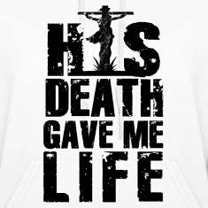 His Death Gave Me Life Hoodies