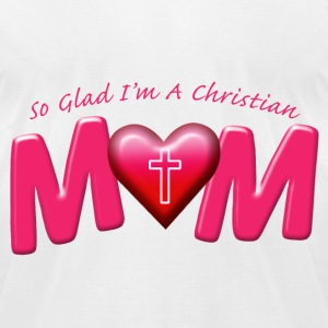 So Glad I'm A Christian Mom T-Shirts - Men's T-Shirt by American Apparel