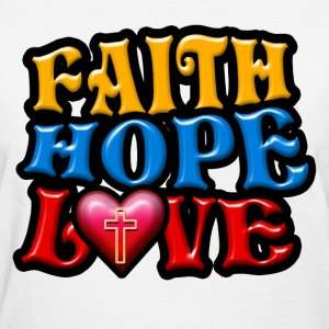 Faith Hope Love Women's T-Shirts - Women's T-Shirt