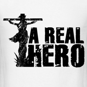 Jesus, A Real Hero T-Shirts - Men's T-Shirt