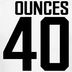 40 Ounces T-Shirts - Men's T-Shirt