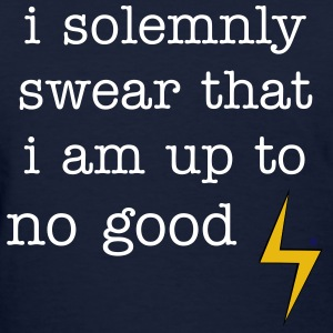 I Solemnly Swear that I am up to No Good - Women's T-Shirt