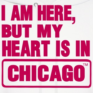 I AM HERE BUT MY HEART IS IN CHICAGO Hoodies - Men's Hoodie